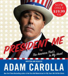 President Me Abridged Low Price CD: The America That's in My Head av Adam Carolla (Lydbok-CD)