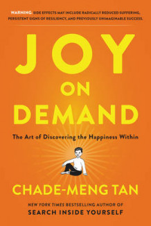 Joy On Demand: The Art Of Discovering The Happiness Within av Chade-Meng Tan (Innbundet)