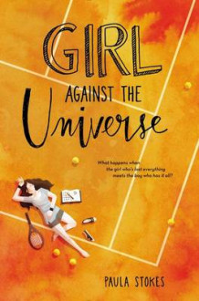 Girl Against the Universe av Paula Stokes (Innbundet)