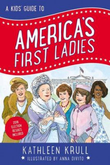 A Kids' Guide to America's First Ladies av Kathleen Krull (Innbundet)