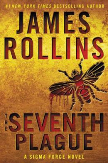The Seventh Plague av James Rollins (Innbundet)