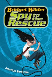 Bridget Wilder #2: Spy to the Rescue av Jonathan Bernstein (Heftet)