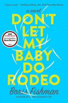Don't Let My Baby Do Rodeo av Boris Fishman (Heftet)