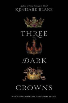 Three Dark Crowns av Kendare Blake (Innbundet)