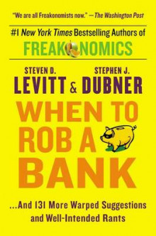 When to Rob a Bank av Steven D Levitt og Stephen J Dubner (Heftet)