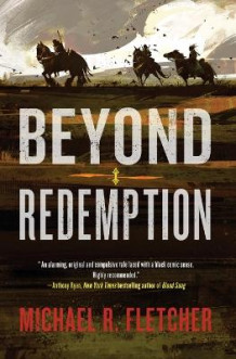 Beyond Redemption av Michael R. Fletcher (Heftet)