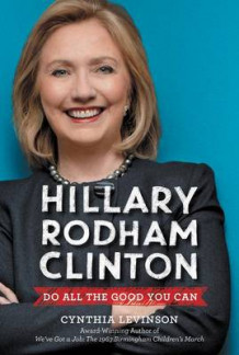 Hillary Rodham Clinton: Do All the Good You Can av Cynthia Levinson (Innbundet)