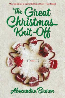 The Great Christmas Knit-Off av Alexandra Brown (Heftet)