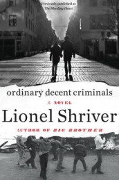 Ordinary Decent Criminals av Lionel Shriver (Heftet)