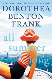 All Summer Long av Dorothea Benton Frank (Innbundet)