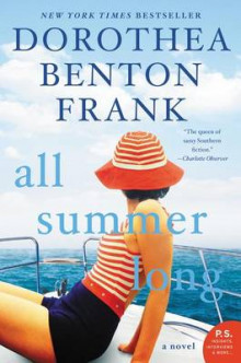 All Summer Long av Dorothea Benton Frank (Heftet)
