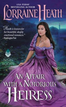 Affair with a Notorious Heiress, An av Lorraine Heath (Heftet)