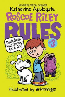 Roscoe Riley Rules #3: Don't Swap Your Sweater for a Dog av Katherine Applegate (Heftet)