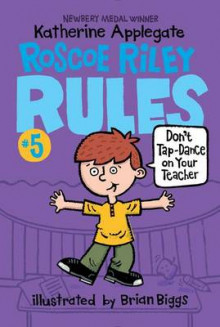 Roscoe Riley Rules #5: Don't Tap-Dance on Your Teacher av Katherine Applegate (Heftet)