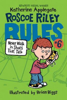 Roscoe Riley Rules #6: Never Walk in Shoes That Talk av Katherine Applegate (Heftet)