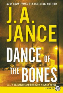 Dance of the Bones LP: A J. P. Beaumont and Brandon Walker Novel av J. A. Jance (Heftet)