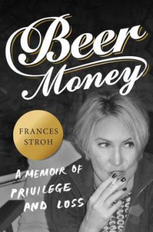 Beer Money av Frances Stroh (Innbundet)