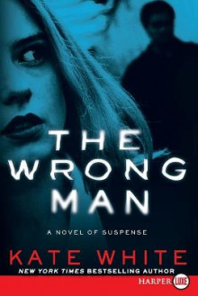 The Wrong Man av Kate White (Heftet)