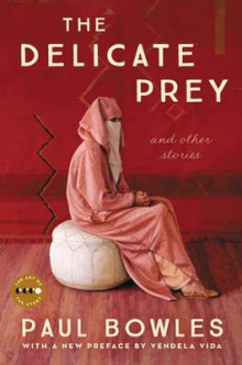 The Delicate Prey Deluxe Edition av Paul Bowles (Heftet)