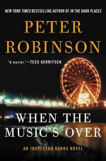 When the Music's Over av Professor of English and American Literature Peter Robinson (Innbundet)