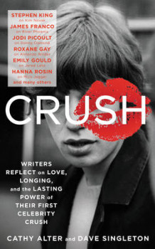 Crush: Writers Reflect on Love, Longing, and the Lasting Power of Their First Celebrity Crush av Cathy Alter (Innbundet)