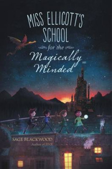 Miss Ellicott's School for the Magically Minded av Sage Blackwood (Innbundet)