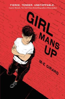 Girl Mans Up av M. E. Girard (Innbundet)