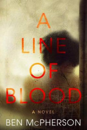 A Line of Blood av Ben McPherson (Innbundet)