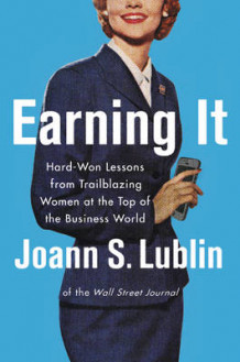 Earning it av Joann S. Lublin (Innbundet)