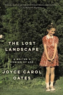 The Lost Landscape av Professor of Humanities Joyce Carol Oates (Heftet)