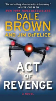 Act of Revenge av Dale Brown og Jim DeFelice (Heftet)