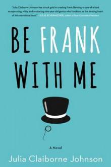 Be Frank with Me av Julia Claiborne Johnson (Innbundet)