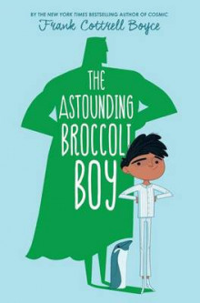 The Astounding Broccoli Boy av Frank Cottrell Boyce (Innbundet)
