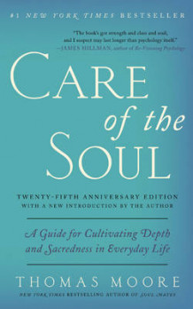 Care Of The Soul, Twenty-Fifth Anniversary Edition: A Guide For Cultivating Depth And Sacredness In Everyday Life av Thomas Moore (Heftet)