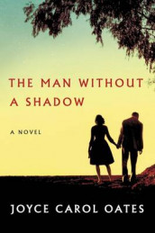The Man Without a Shadow av Joyce Carol Oates (Innbundet)