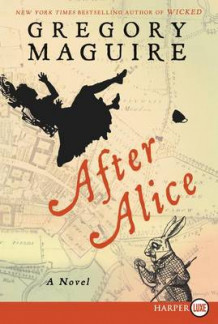 After Alice av Gregory Maguire (Heftet)