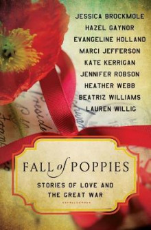 Fall of Poppies av Heather Webb, Hazel Gaynor, Beatriz Williams, Jennifer Robson, Jessica Brockmole, Kate Kerrigan, Evangeline Holland, Lauren Willig og Marci Jefferson (Heftet)