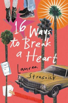 16 Ways To Break A Heart av Lauren Strasnick (Innbundet)