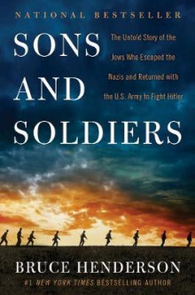 Sons and Soldiers av Bruce Henderson (Innbundet)