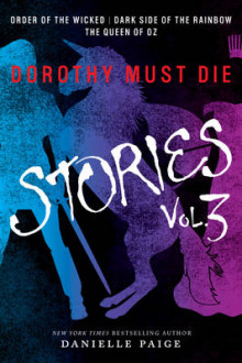 Dorothy Must Die Stories Volume 3 av Danielle Paige (Heftet)