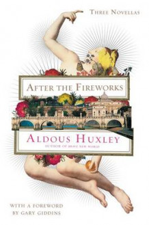After the Fireworks av Aldous Huxley og Gary Giddins (Heftet)