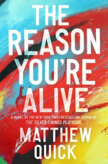 The Reason You're Alive av Matthew Quick (Innbundet)