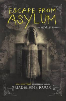 Escape from Asylum av Madeleine Roux (Innbundet)
