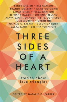 Three Sides of a Heart: Stories about Love Triangles av Natalie C Parker, Renee Ahdieh, Rae Carson, Brandy Colbert, Lamar Giles, Tessa Gratton, Bethany Hagen, Justina Ireland, Alaya Dawn Johnson og Emily Kate Johnston (Innbundet)