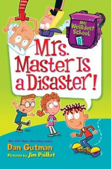 My Weirdest School #8: Mrs. Master Is a Disaster! av Dan Gutman (Heftet)