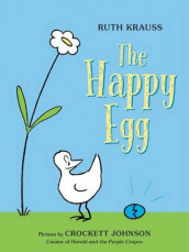 The Happy Egg av Ruth Krauss (Innbundet)