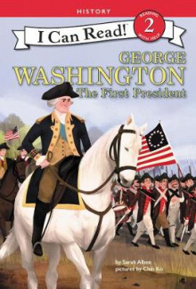 George Washington: The First President av Sarah Albee (Innbundet)