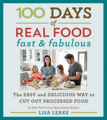 100 Days of Real Food: Fast & Fabulous av Lisa Leake (Innbundet)