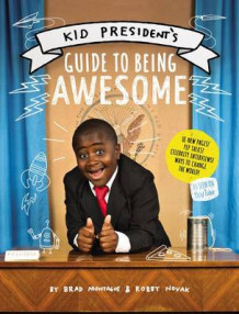 Kid President's Guide to Being Awesome av Robby Novak og Brad Montague (Heftet)