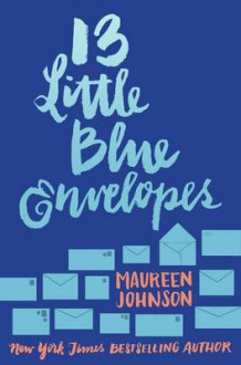 13 Little Blue Envelopes av Maureen Johnson (Heftet)